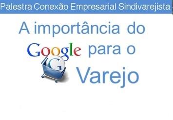 Palestra: Importância do Google para o Varejo será no dia 27