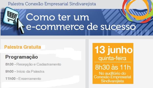 Como ter um e-Commerce de sucesso é tema de palestra dia 13
