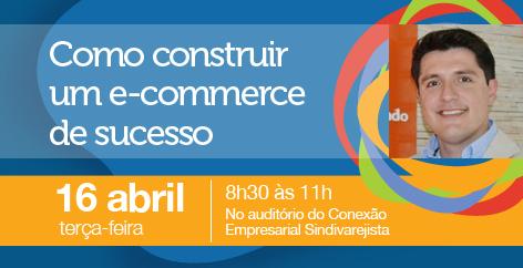 Palestra ensina a construir um e-commerce de sucesso