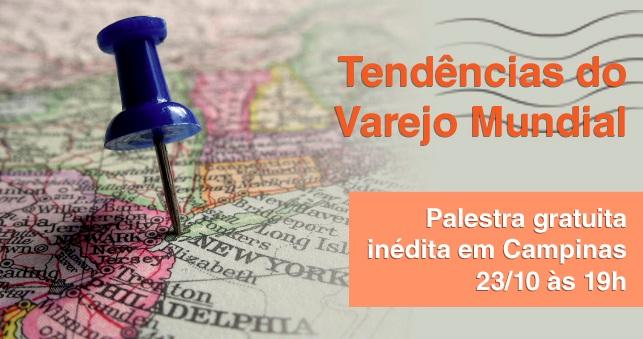 Palestra Tendência do Varejo Mundial acontece hoje em Campinas