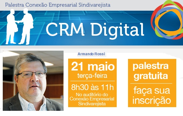 Conexão Empresarial traz palestra de CRM Digital no dia 25