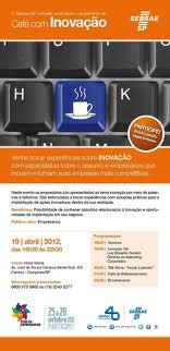 Sebrae reúne 110 empresários em Campinas no Café com Inovação