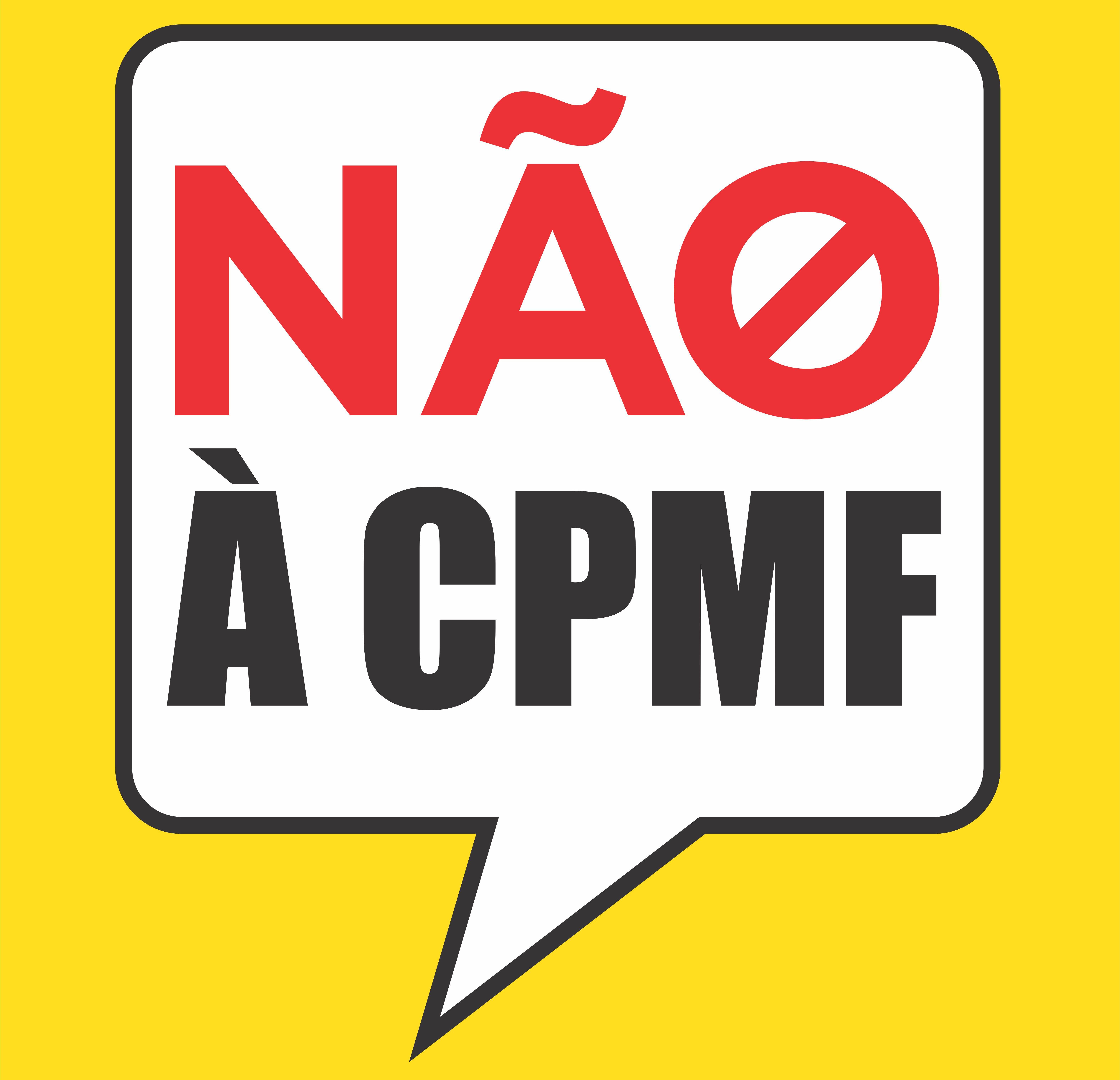 CPMF: o imposto que penaliza os pequenos. Diga não!