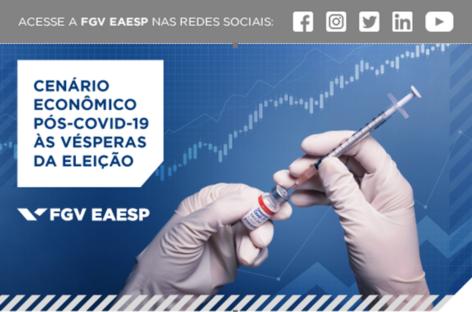 """FGV promove webinar """"Cenário econômico pós-Covid às vésperas da eleição"""", dia 12"""